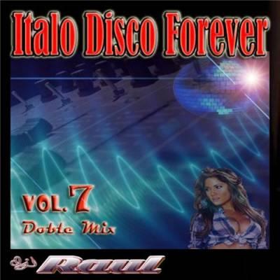 DJ Raul - Italo Disco Forever Mix 07