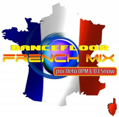 DJ Snow & Beto BPM - Dancefloor French Mix