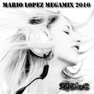 DJ D!sc - Mario Lopez Megamix 2010