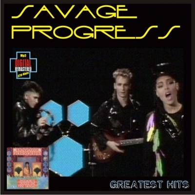 Savage Progress - Greatest Hits (1984)