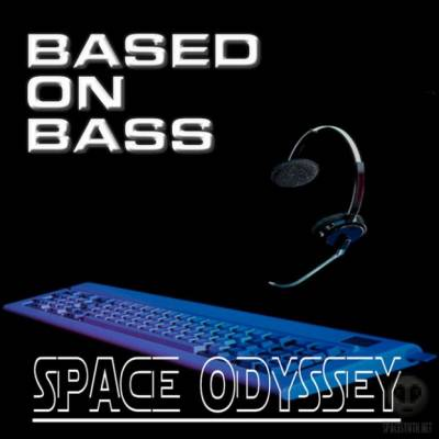 Based On Bass - Space Odyssey (2007)