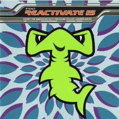 Reactivate - Harry The Hammerhead's Pounding Trance Jawbreakers (volume 15)