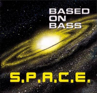 Based On Bass - S.P.A.C.E. (2001)