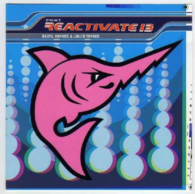 Reactivate - Beats, Chance & Liquid Trance (volume 13)