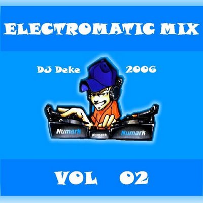DJ Deke - Electromatic Mix - volume 02