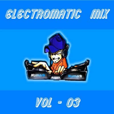 DJ Deke - Electromatic Mix - volume 03