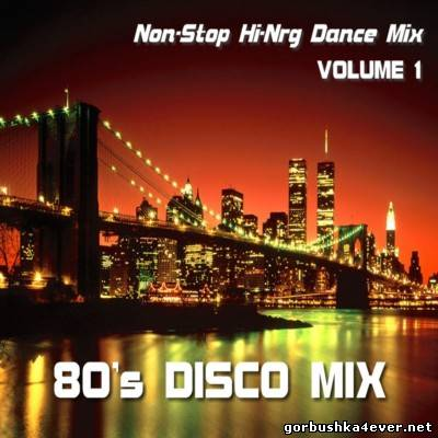 NonStop HiNRG Dance 80s Disco Mix - vol 01
