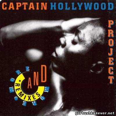 Captain Hollywood Project - More And More [1992] (Remixes)