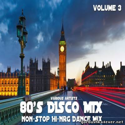 NonStop HiNRG Dance 80s Disco Mix - vol 03