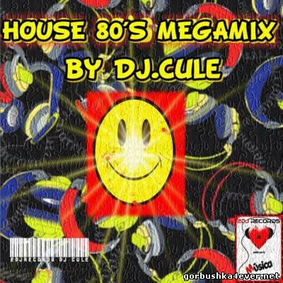 DJ Cule - House 80's Megamix [2013]
