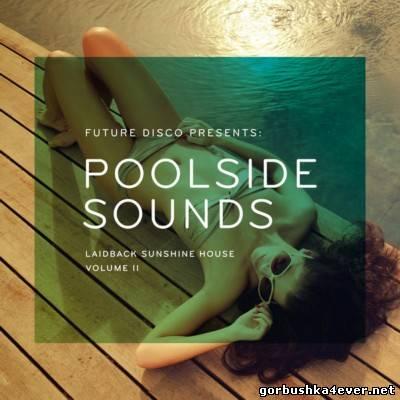 Future Disco Presents Poolside Sounds vol II [2013]