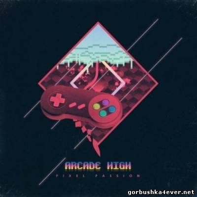 Arcade High - Pixel Passion [2013]