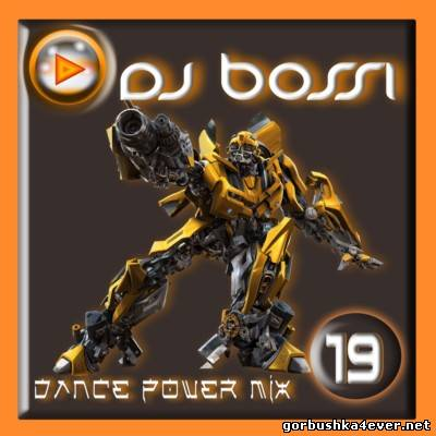 DJ Bossi - Dance Power Mix vol 19 [2008]