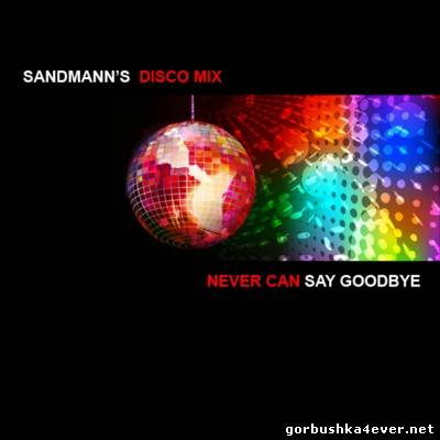Disco Mix - Never Can Say Goodbye [2013]