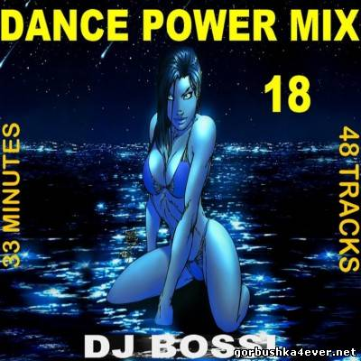 DJ Bossi - Dance Power Mix vol 18 [2008]