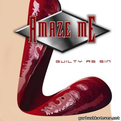 Amaze Me - Guilty As Sin [2013]