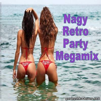 Nagy Retro Party Megamix [2013]