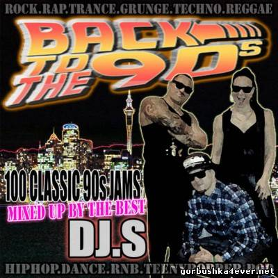 Back To The 90s (100 Classic 90s Jams) [2013]