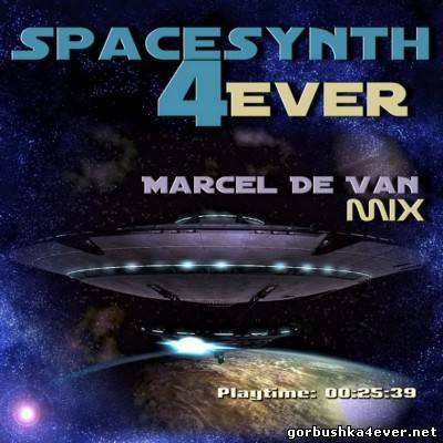 Marcel De Van - Spacesynth4Ever Mix [2013]