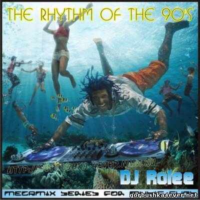 DJ Rolee - The Rhythm Of The 90's Mix 01