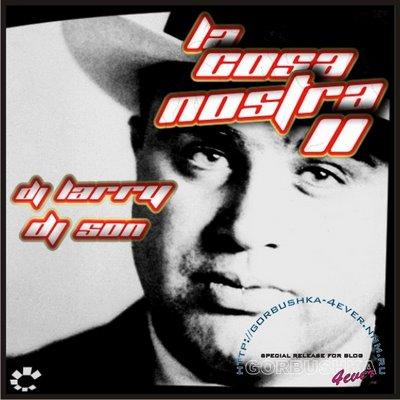 DJ Larry & DJ Son - La Cosa Nostra Megamix - part II