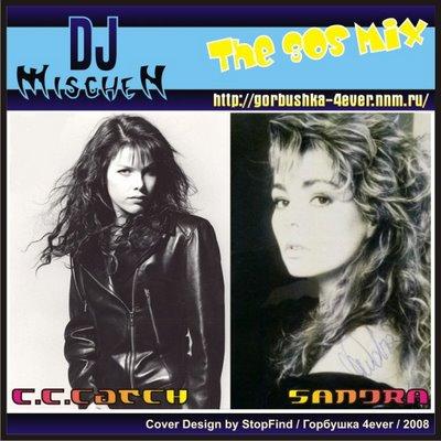 DJ Mischen - The 80s Mix - Sandra & C.C. Catch