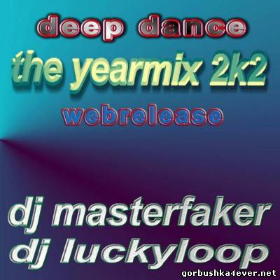 Deep Dance Yearmix 2002 [2003] by DJ Masterfaker & DJ Luckyloop