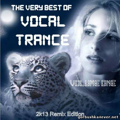 The Very Best of Vocal Trance vol 01 (2k13 Remix Edition) [2013]