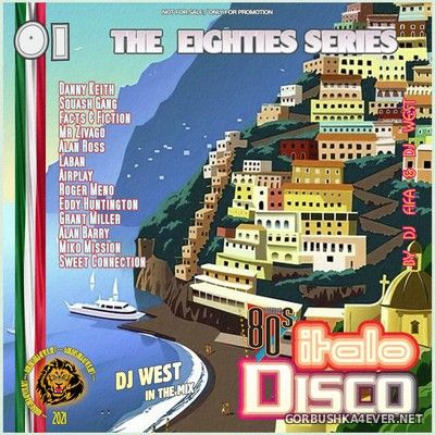 [The Eighties Series] ItaloDisco Mix vol 01 by DJ West