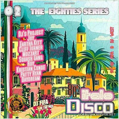 [The Eighties Series] ItaloDisco Mix vol 02 by DJ Fifa