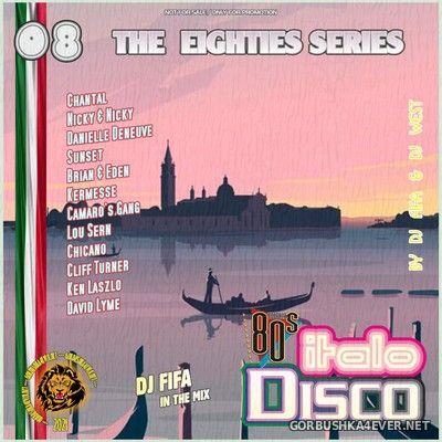 [The Eighties Series] ItaloDisco Mix vol 08 by DJ Fifa