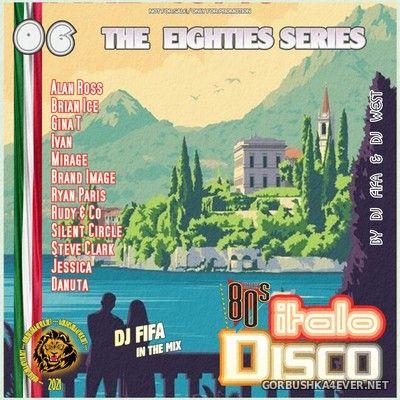 [The Eighties Series] ItaloDisco Mix vol 06 by DJ Fifa