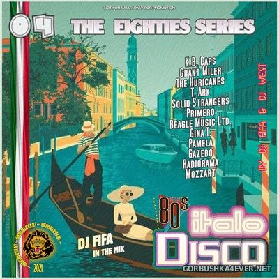 [The Eighties Series] ItaloDisco Mix vol 04 by DJ Fifa