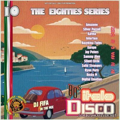 [The Eighties Series] ItaloDisco Mix vol 10 by DJ Fifa