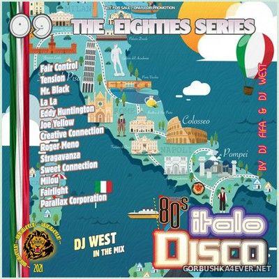 [The Eighties Series] ItaloDisco Mix vol 09 by DJ West