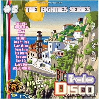 [The Eighties Series] ItaloDisco Mix vol 05 by DJ West