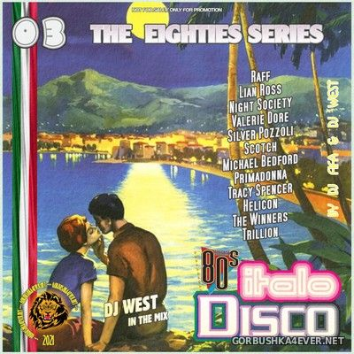 [The Eighties Series] ItaloDisco Mix vol 03 by DJ West