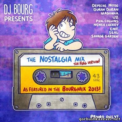Dj Bourg Nostalgia Mix 2013 Full Version 9 October