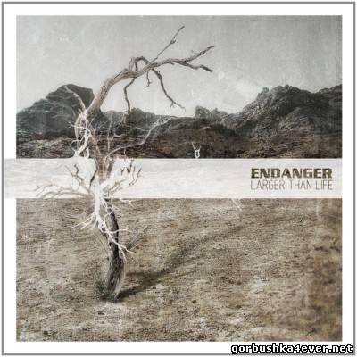 Endanger - Larger Than Life [2013]