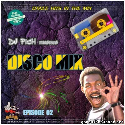 DJ Pich - Disco Mix - Episode 02
