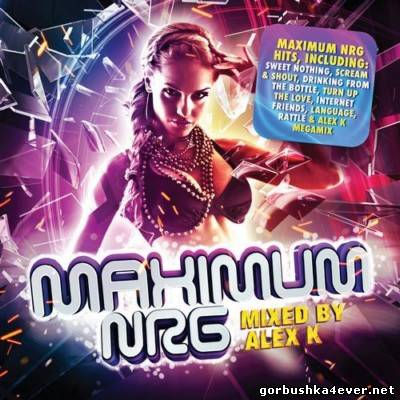 Maximum NRG Hits [2013] Mixed by Alex K