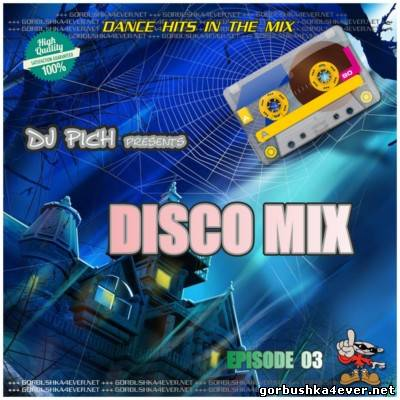 DJ Pich - Disco Mix - Episode 03