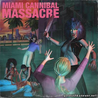 Miami Cannibal Massacre [2013]