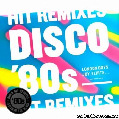 Disco 80's Hit Remixes [2013]