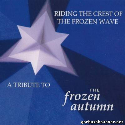 Riding The Crest Of The Frozen Wave - A Tribute To The Frozen Autumn [2013]