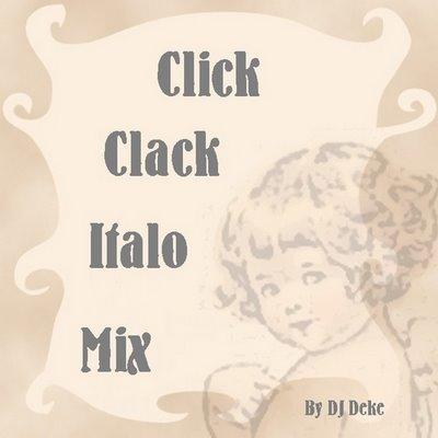DJ Deke - Click Clack Italo Mix - volume 01