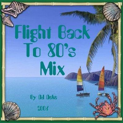 DJ Deke - Flight Back To 80's Mix