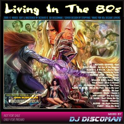 DJ Discoman - Living In The 80s Mix