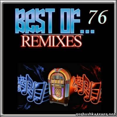 Best Of Remixes vol 76 [2013]