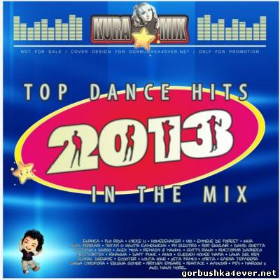 Kura Mix - Top Dance Hits In The Mix 2013